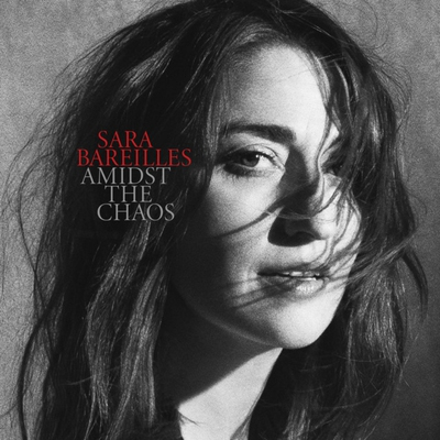 Amidst the Chaos - Sara Bareilles